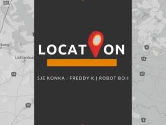 Sje Konka – Location Ft. Robot Boii, Freddy K