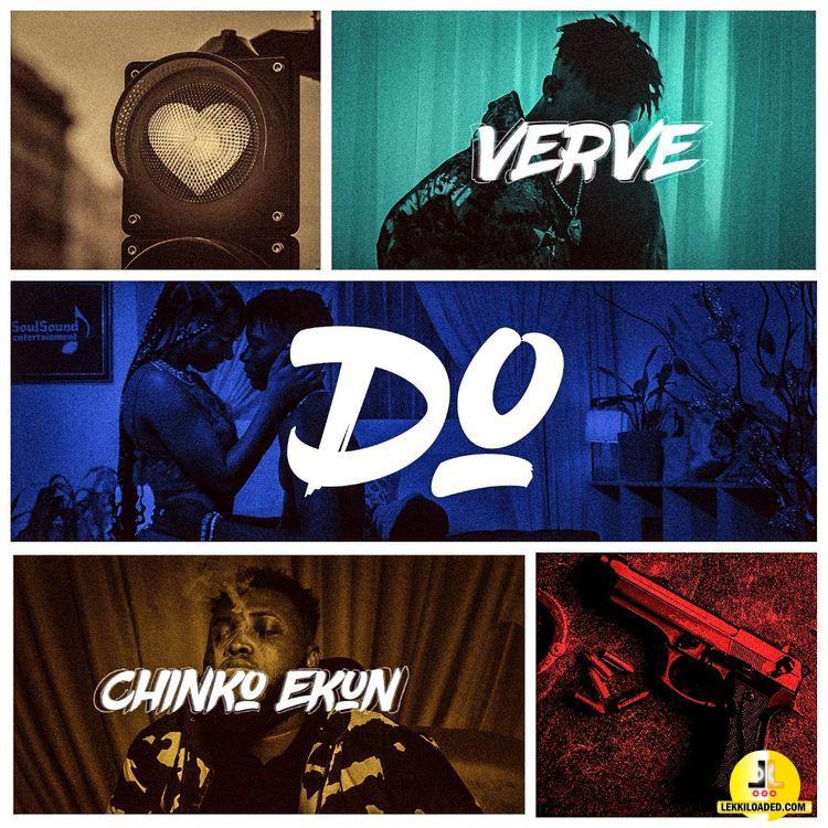 Verve – Do Ft. Chinko Ekun mp3 download