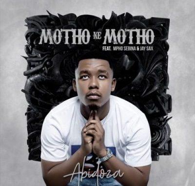 Abidoza Ft. Mpho Sebina, Jay Sax – Motho Ke Motho Ka Batho mp3 download