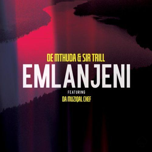 De Mthuda & Sir Trill – Emlanjeni Ft. Da Musical Chef mp3 download