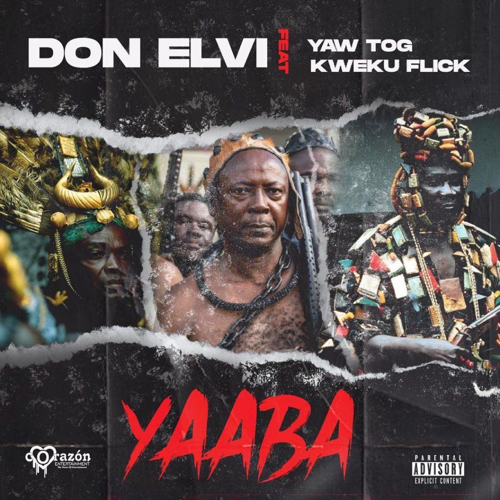 Don Elvi – Yaaba Ft. Yaw Tog, Kweku Flick mp3 download