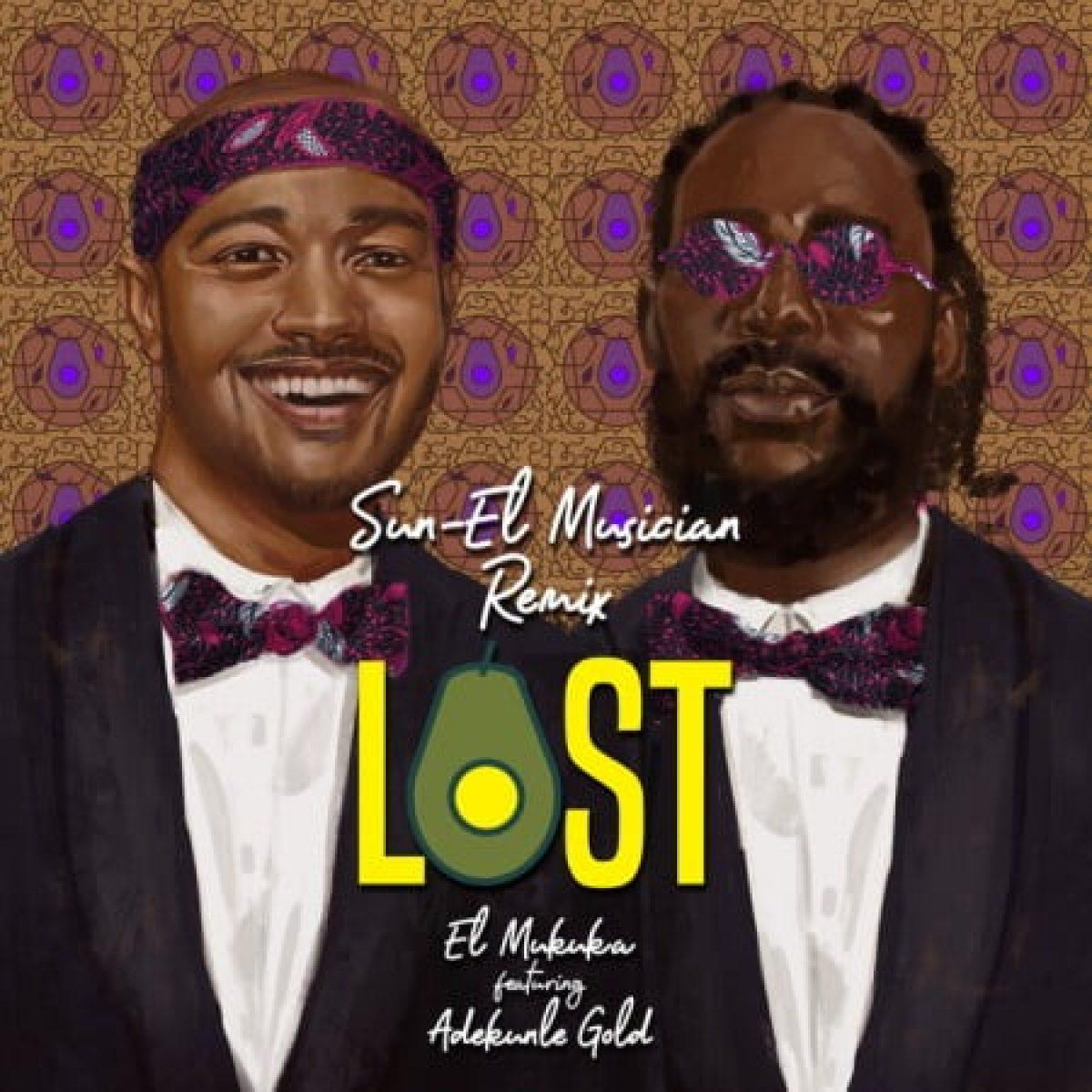 El Mukuka – Lost Ft. Adekunle Gold (Sun-EL Musician Remix) mp3 download