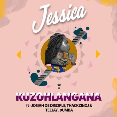 Jessica LM – Kuzohlangana Ft. Josiah De Disciple, ThackzinDJ, Tee Jay, 9umba mp3 download