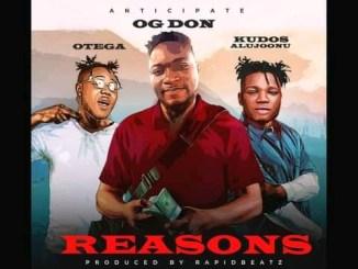 OG Don Ft. Kudos Alujoonu & Otega – Reasons