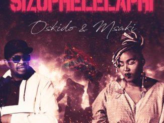 Oskido Ft. Msaki – Sizophelelaphi