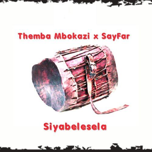 Themba Mbokazi & Sayfar – Siyabelesela mp3 download