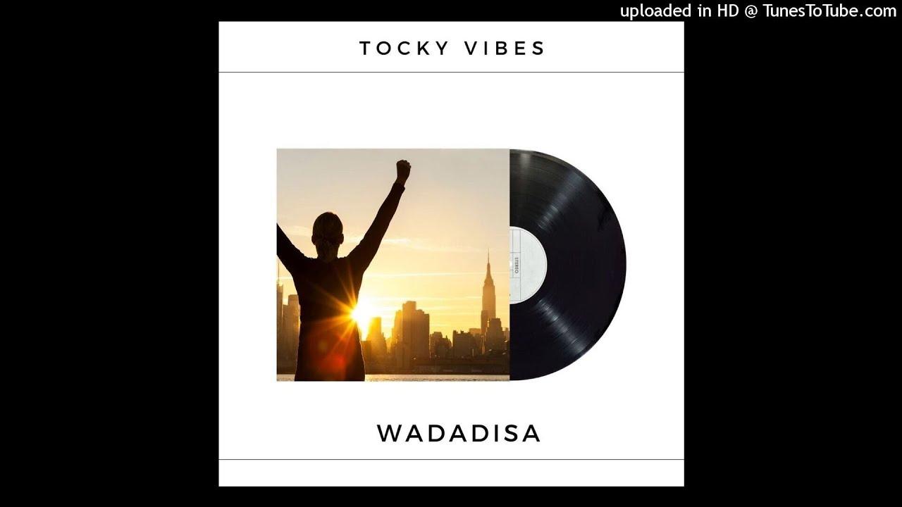 Tocky Vibes – Wadadisa mp3 download