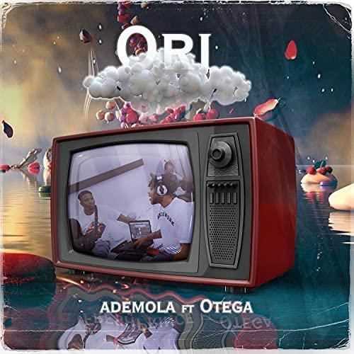 Ademola Ft. Otega – Ori mp3 download