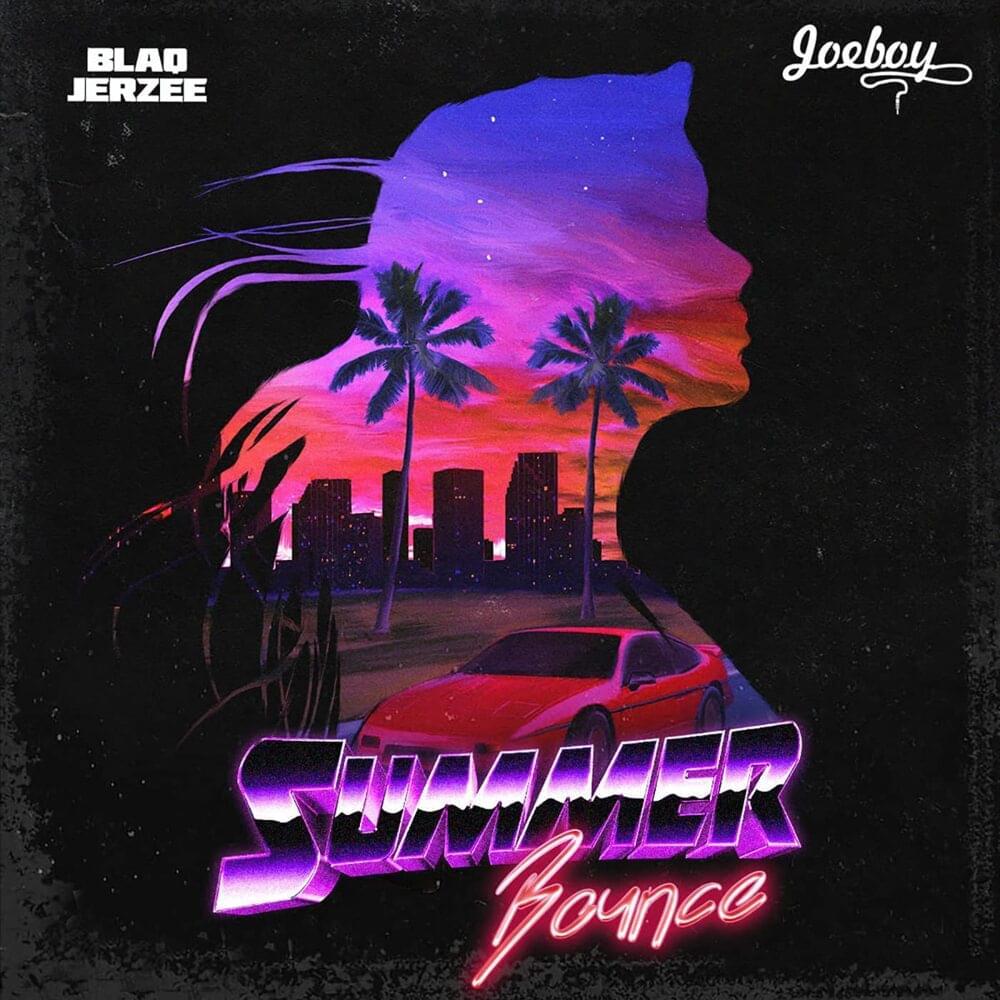 Blaq Jerzee – Summer Bounce Ft. Joeboy mp3 download
