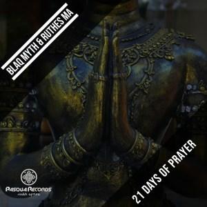 Blaq Myth & Ruthes MA – 21 Days of Prayer mp3 download
