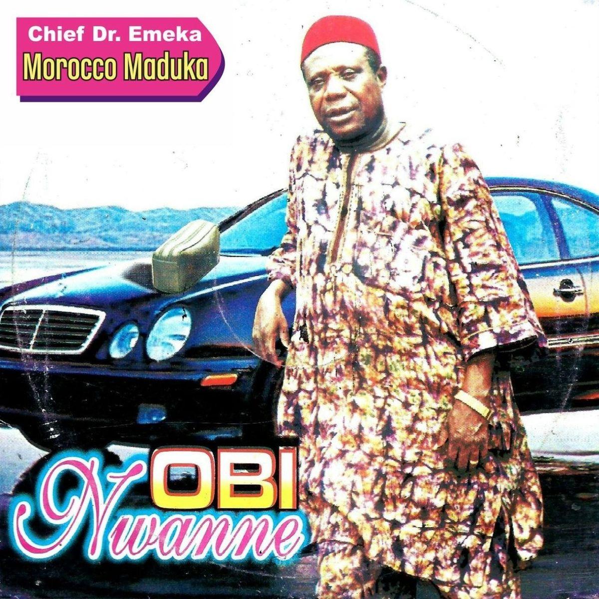 Chief Dr. Prince Emeka Morocco Maduka - Obi Nwanne (Part A & B) mp3 download