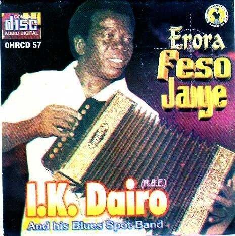 Chief I.K. Dairo & His Blue Spots Band - Erora Feso Jaiye (Complete Album) mp3 download