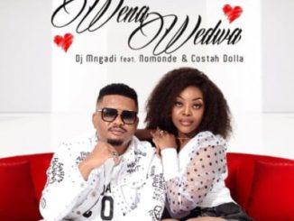 Dj Mngadi Ft. Nomonde & Costa Dollah – Wena Wedwa