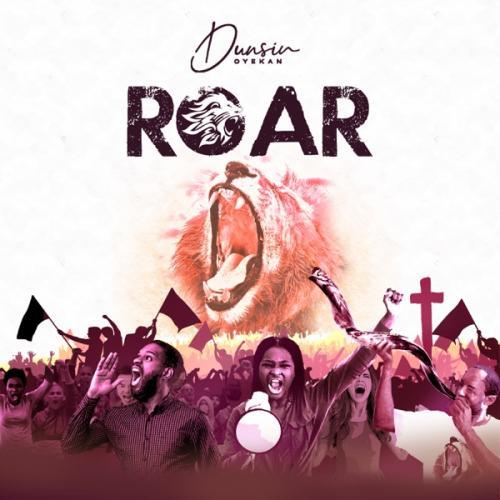 Dunsin Oyekan – Roar mp3 download