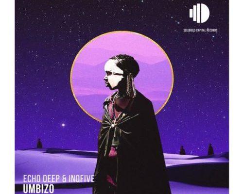 Echo Deep & InQfive – Umbizo mp3 download