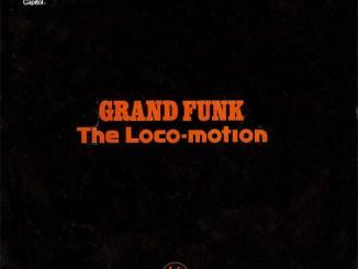 Grand Funk Railroad – The Loco-Motion