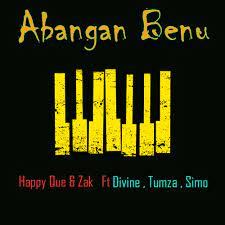 Happy Que & Zak – Abangan Benu Ft. Divine, Tumza & Simo mp3 download