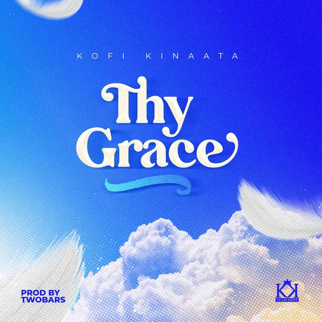 Kofi Kinaata – Thy Grace, Pt. II mp3 download