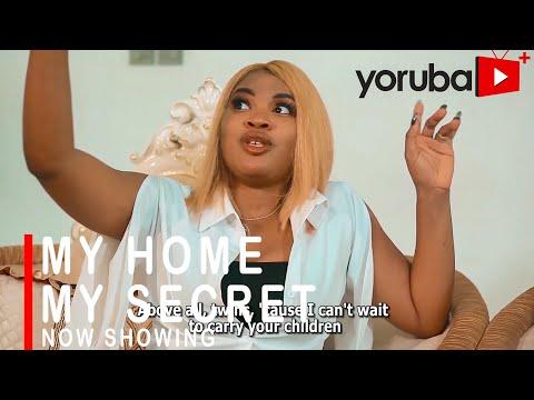 Movie  MY HOME MY SECRET Latest Yoruba Movie 2021 Drama mp4 & 3gp download