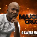 Major Cruz – O Swere Mang Ft. Dj Dee Soul & T Bone mp3 download