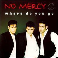 No Mercy - Where Do You Go mp3 download