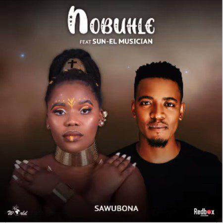 Nobuhle – Sawubona Ft. Sun-EL Musician mp3 download