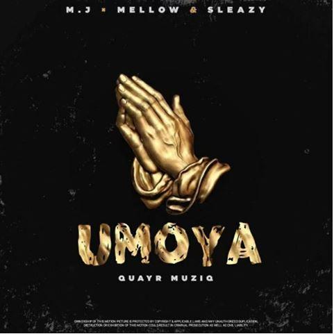 QuayR Musiq – Umoya Ft. M. J, Mellow, Sleazy mp3 download