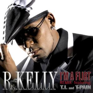R. Kelly - I'm a Flirt Remix Ft. T-Pain, T.I. mp3 download