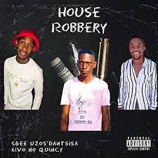 Sgee Uzos'dantsisa – House Robbery Ft. Xivo no Quincy mp3 download