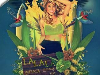 Shakira – La La La + Brazil 2014 Version Ft. Carlinhos Brown