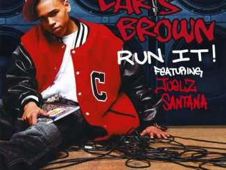Chris Brown Ft. Juelz Santana – Run It! + Remix Ft. Bow Wow