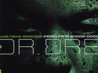Dr. Dre – The Next Episode Ft. Snoop Dogg, Kurupt, Nate Dogg