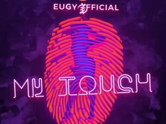 Eugy & Chop Daily – My Touch (Remix) Ft. Medikal, Kwesi Arthur, Falz, D-Black