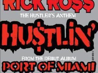 Rick Ross – Hustlin' + Remix Ft. Jay Z & Young Jeezy