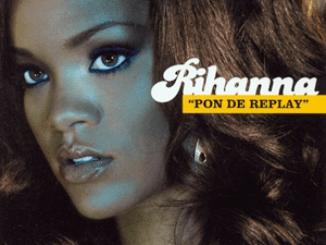 Rihanna – Pon De Replay