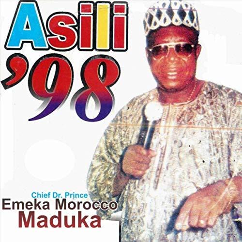 Chief Dr. Prince Emeka Morocco Maduka - Asili '98 / Ubanese Special mp3 download