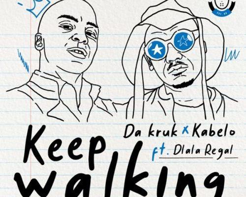 Da Kruk & Kabelo – Keep Walking Ft. Dlala Regal mp3 download