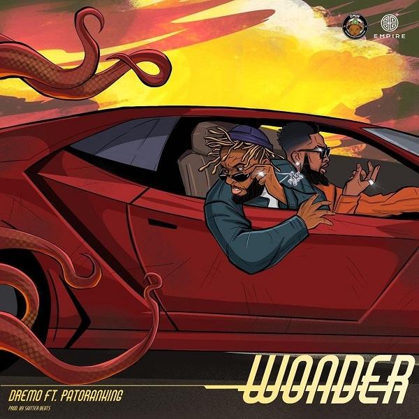 Dremo – Wonder Ft. Layzee Ella, Patoranking mp3 download