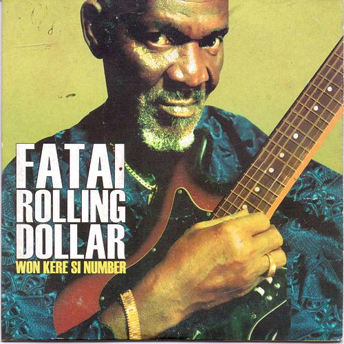Fatai Rolling Dollar - Won Kere Si Number mp3 download
