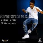 Msewa Music – Senzeni Na Ft. Mazulurh The Vocalist mp3 download