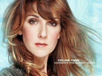 Celine Dion – Goodbye's (The Saddest Word)
