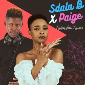 Sdala B & Paige – Ngiyazifela Ngawe mp3 download