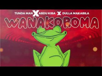 Tunda Man Ft. Abdu Kiba & Dulla Makabila – Wanakoroma