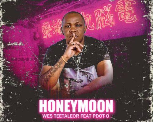 Wes Teetaleor – Honeymoon Ft. Pdot O mp3 download