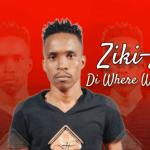 Ziki Z – Di Where Where Ft. M White mp3 download