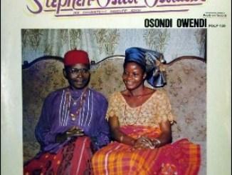 Chief Stephen Osita Osadebe – Osondi Owendi