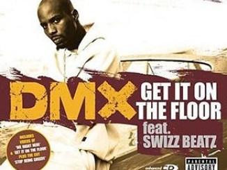 DMX Ft. Swizz Beatz – Get It On The Floor