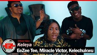 EeZee Tee, Miracle Victor, Kelechukwu – Keleya mp3 download