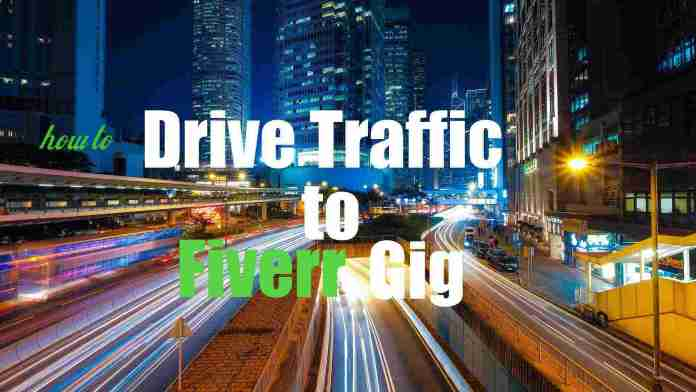 How to Drive traffic to Fiverr Gig