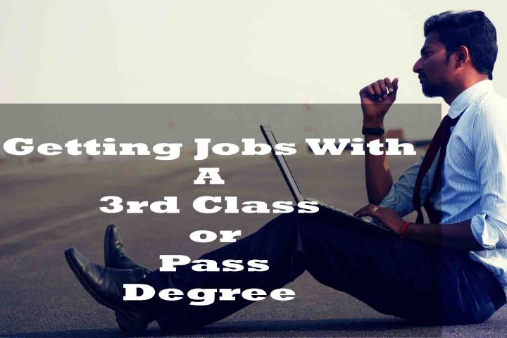 Getting jobs with a 3rd class or pass degree